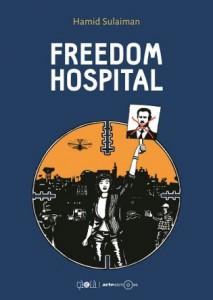 Freedom Hospital, de Hamid Sulaiman. Ed ça et là. (Bande dessinée)