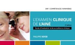 L'examen clinique de l'ainé, de Philippe Voyer. Ed Pearson.