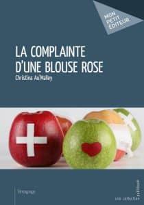 La complainte de la blouse rose, de Christina Au'Malley. Ed Mon Petit Editeur.