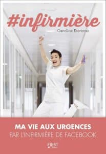 infirmière, de Caroline Estremo. ed First Editions (paru en mai 2017)