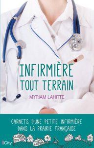 """""""Infirmière tout terrain"""" : mille et une aventures d'une infirmière libérale de campagne"""