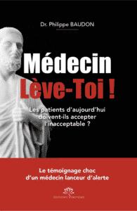Médecin, lève-toi ! Dr Philippe Baudon, Ed Nymphéas