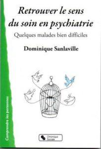 Retrouver le sens du soin en psychiatrie, de Dominique Sanlaville. Ed Chronique sociale