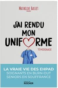 J'ai rendu mon uniforme, de Mathilde Basset. Editions du Rocher