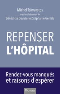 Repenser l'hôpital, DeMichel Tsimaratos,Bénédicte Devictor etStéphanie Gentile.Ed Michalon