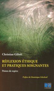 Réflexion éthique et pratiques soignantes, de Christian Gilioli. Ed Lamarre