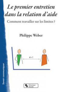 Le premier entretien dans la relation d'aide, de Philippe Weber. Eds Chronique sociale