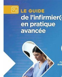 Le guide de l'infirmier(ère) en pratique avancée, de Florence Ambrosino. Eds Vuibert.