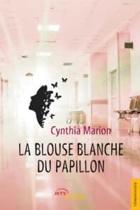 La blouse blanche du papillon, de Cynthia Marion. Eds Jets d'Encre