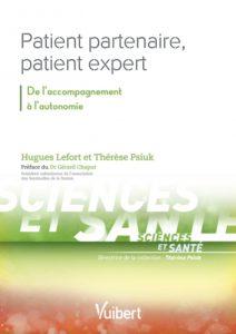 Patient partenaire, patient expert : De l'accompagnement à l'autonomie, de H.Lefort et T.Psiuk. Eds Vuibert