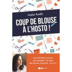 Coup de blouse à l'hosto! De Sophie Ruellé, éditions Leduc Humour